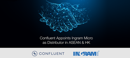 Confluent Appoints Ingram Micro as Singapore Distributor, Helping More Enterprises Harness the Full Power of Event Streaming
